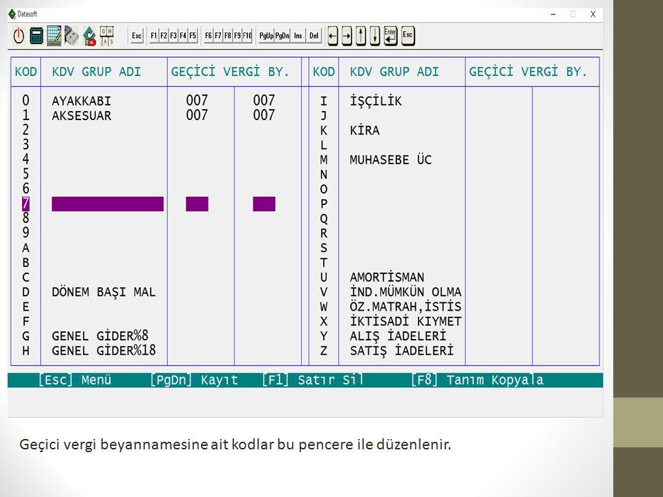 Geçici vergi beyannamesine ait kodlar bu pencere ile düzenlenir.