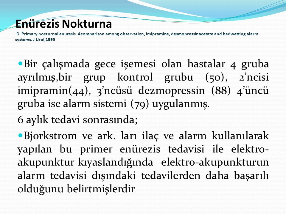 Enürezis Nokturna D. Primary nocturnal enuresis