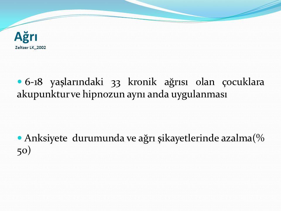 Ağrı Zeltzer LK,,2002 6-18 yaşlarındaki 33 kronik ağrısı olan çocuklara akupunktur ve hipnozun aynı anda uygulanması.