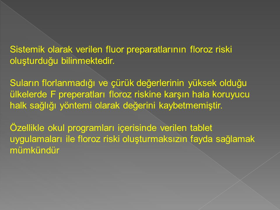 Sistemik olarak verilen fluor preparatlarının floroz riski
