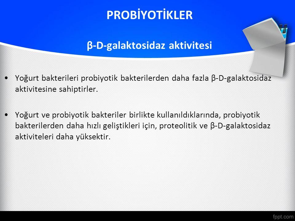 PROBİYOTİKLER β-D-galaktosidaz aktivitesi
