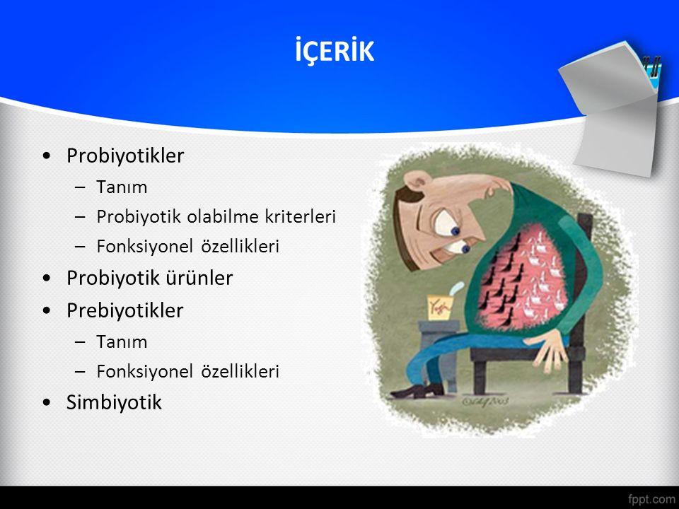 İÇERİK Probiyotikler Probiyotik ürünler Prebiyotikler Simbiyotik Tanım
