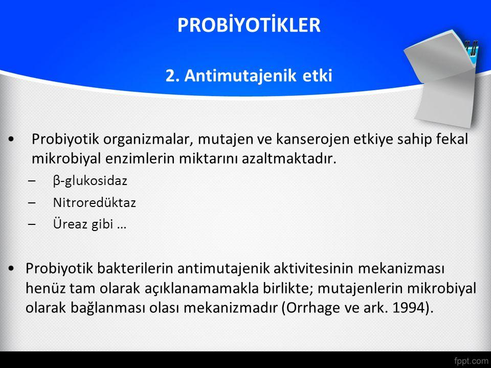 PROBİYOTİKLER 2. Antimutajenik etki