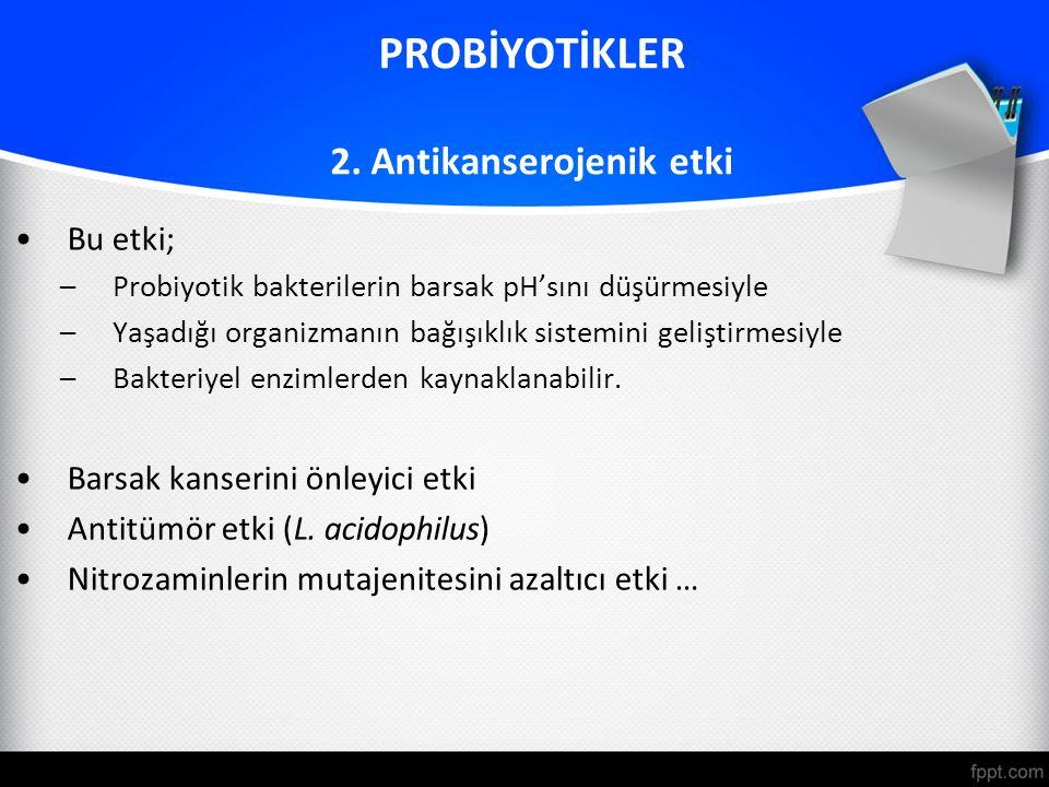 PROBİYOTİKLER 2. Antikanserojenik etki
