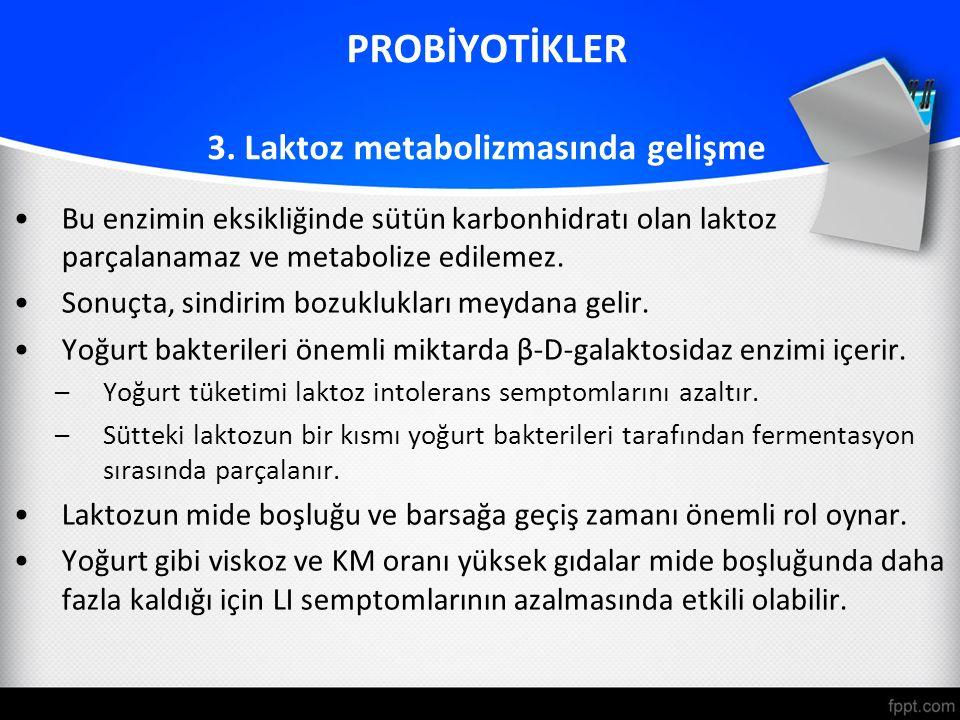 PROBİYOTİKLER 3. Laktoz metabolizmasında gelişme