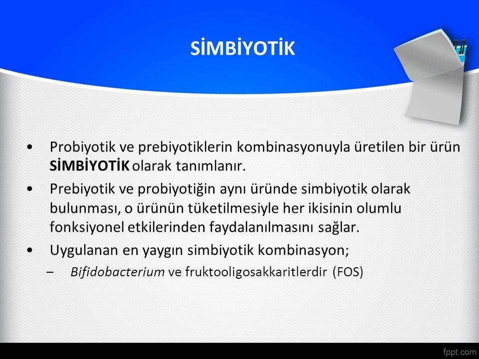 SİMBİYOTİK Probiyotik ve prebiyotiklerin kombinasyonuyla üretilen bir ürün SİMBİYOTİK olarak tanımlanır.