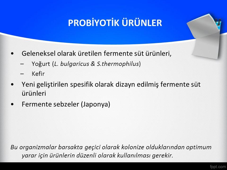 PROBİYOTİK ÜRÜNLER Geleneksel olarak üretilen fermente süt ürünleri,