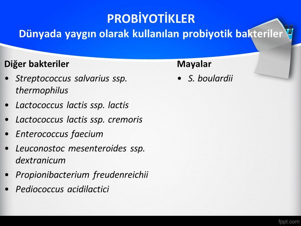PROBİYOTİKLER Dünyada yaygın olarak kullanılan probiyotik bakteriler