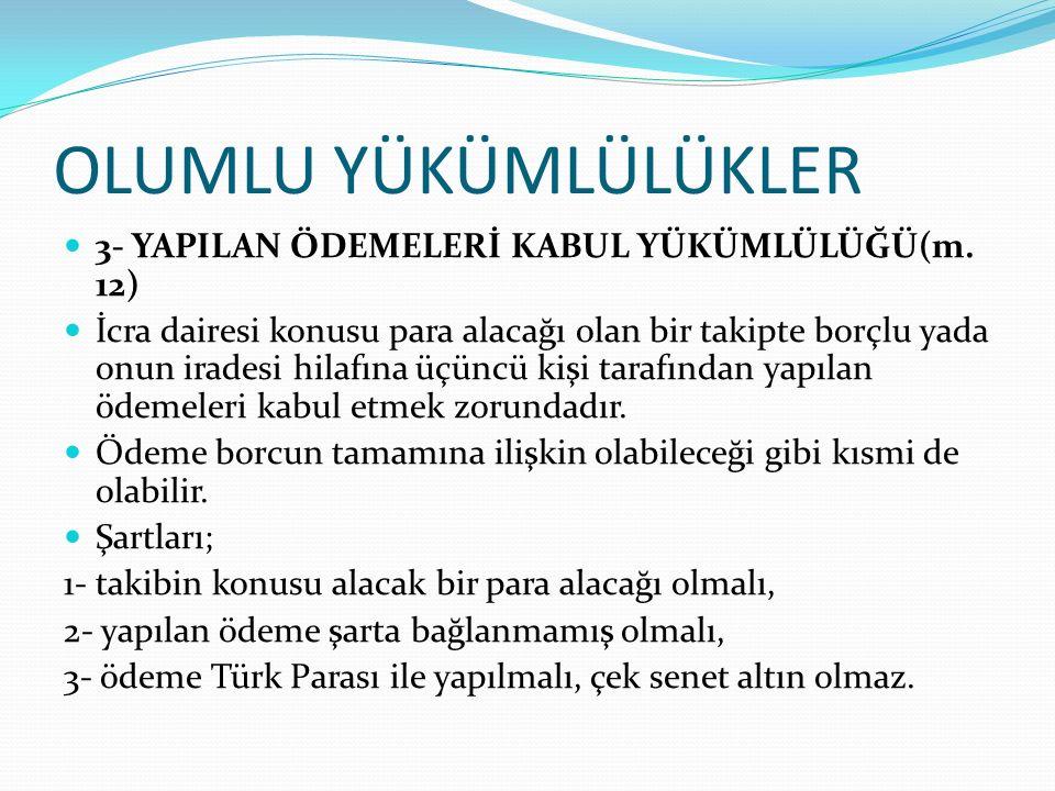 OLUMLU YÜKÜMLÜLÜKLER 3- YAPILAN ÖDEMELERİ KABUL YÜKÜMLÜLÜĞÜ(m. 12)