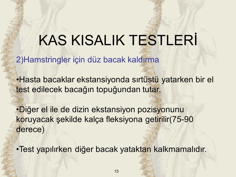 KAS KISALIK TESTLERİ 2)Hamstringler için düz bacak kaldırma
