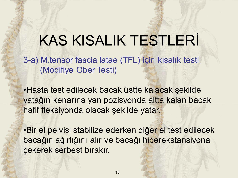 KAS KISALIK TESTLERİ 3-a) M.tensor fascia latae (TFL) için kısalık testi (Modifiye Ober Testi)