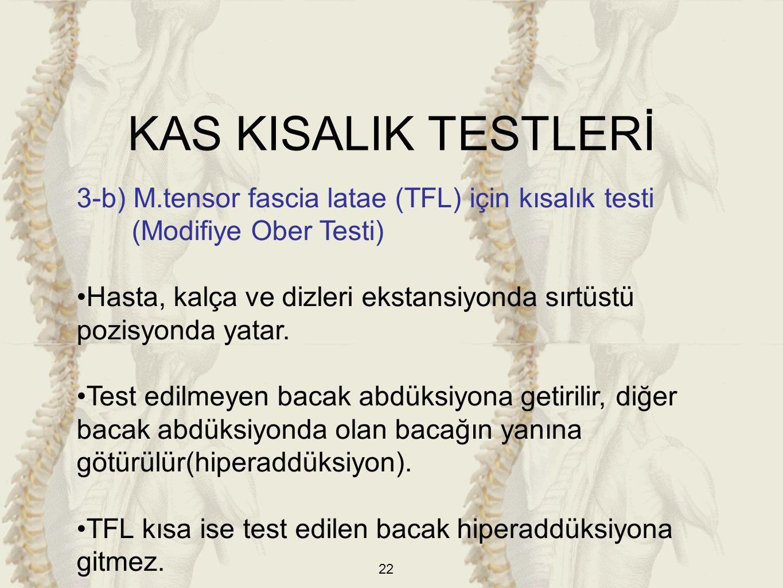 KAS KISALIK TESTLERİ 3-b) M.tensor fascia latae (TFL) için kısalık testi. (Modifiye Ober Testi)