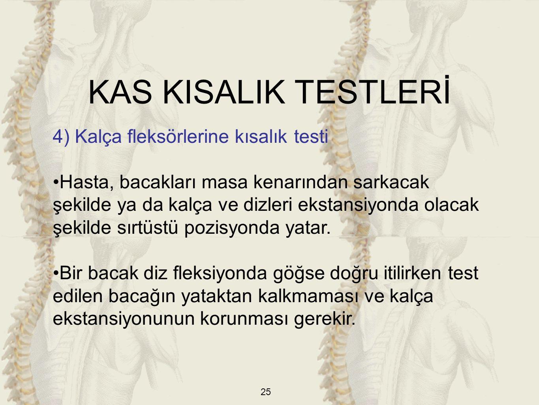KAS KISALIK TESTLERİ 4) Kalça fleksörlerine kısalık testi