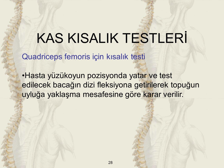 KAS KISALIK TESTLERİ Quadriceps femoris için kısalık testi