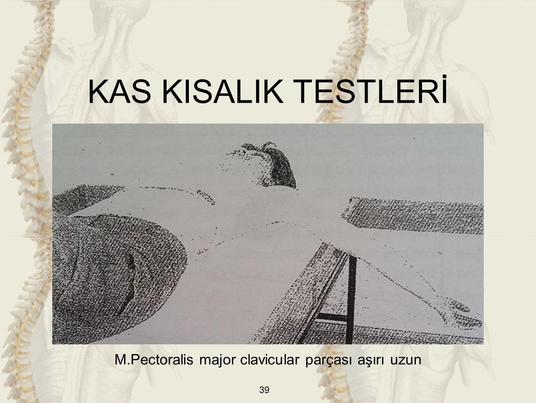 M.Pectoralis major clavicular parçası aşırı uzun