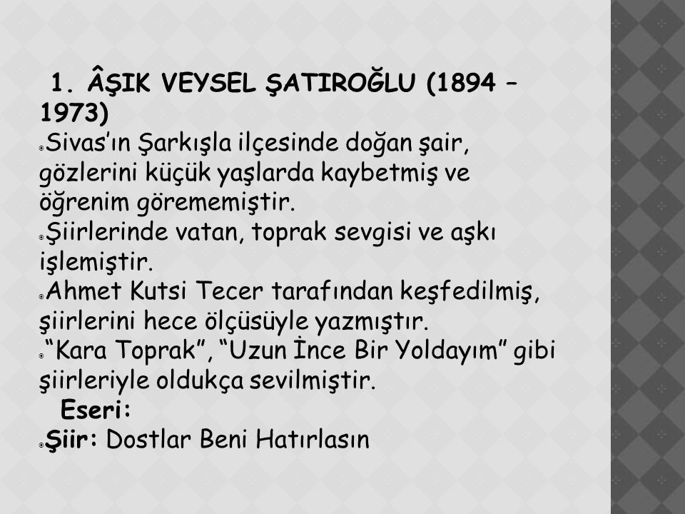 1. ÂŞIK VEYSEL ŞATIROĞLU (1894 – 1973)