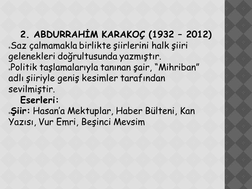 2. ABDURRAHİM KARAKOÇ (1932 – 2012)