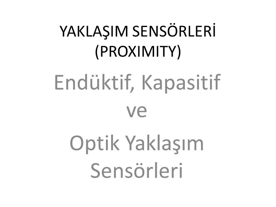 YAKLAŞIM SENSÖRLERİ (PROXIMITY)