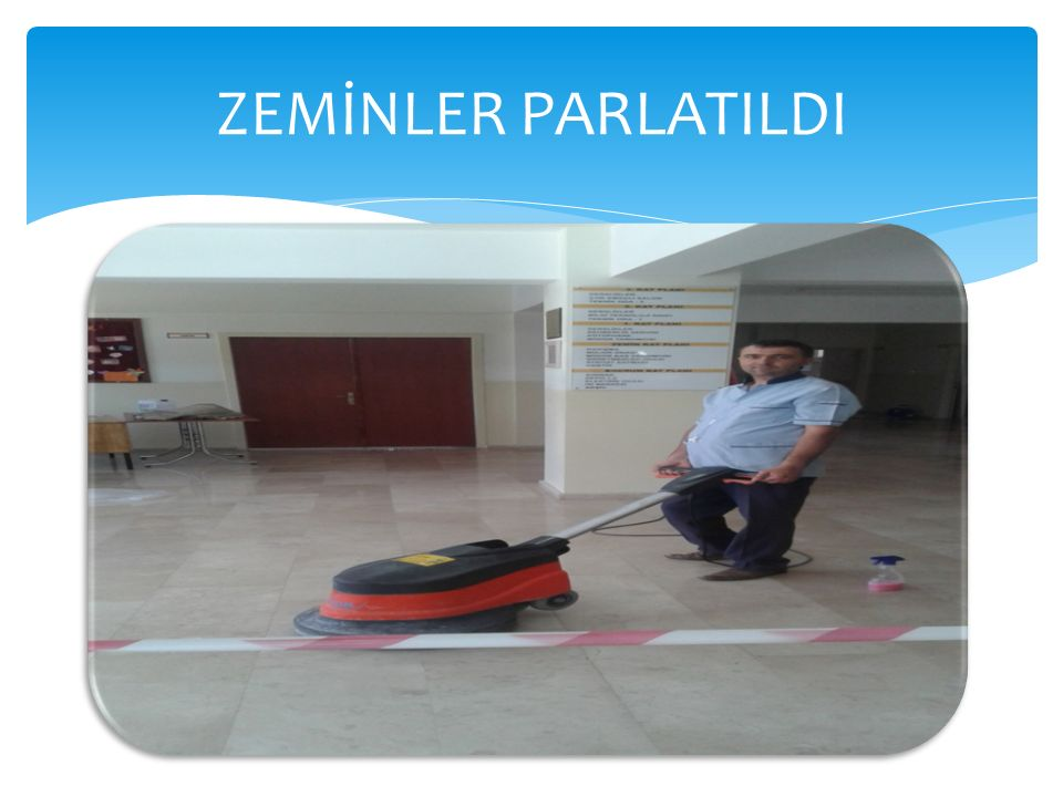 ZEMİNLER PARLATILDI