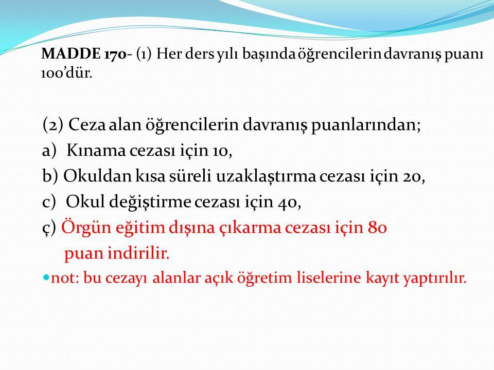 (2) Ceza alan öğrencilerin davranış puanlarından;