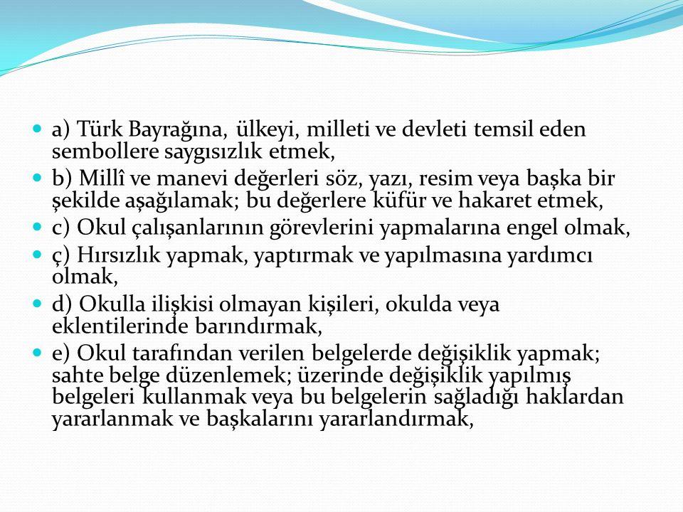 a) Türk Bayrağına, ülkeyi, milleti ve devleti temsil eden sembollere saygısızlık etmek,