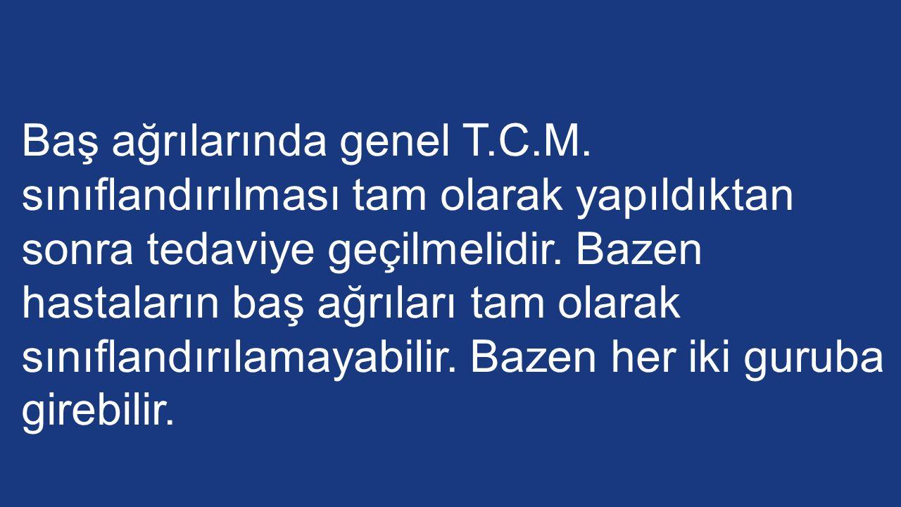 Baş ağrılarında genel T. C. M