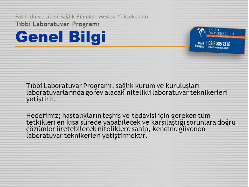 Fatih Üniversitesi Sağlık Bilimleri Meslek Yüksekokulu Tıbbi Laboratuvar Programı Genel Bilgi