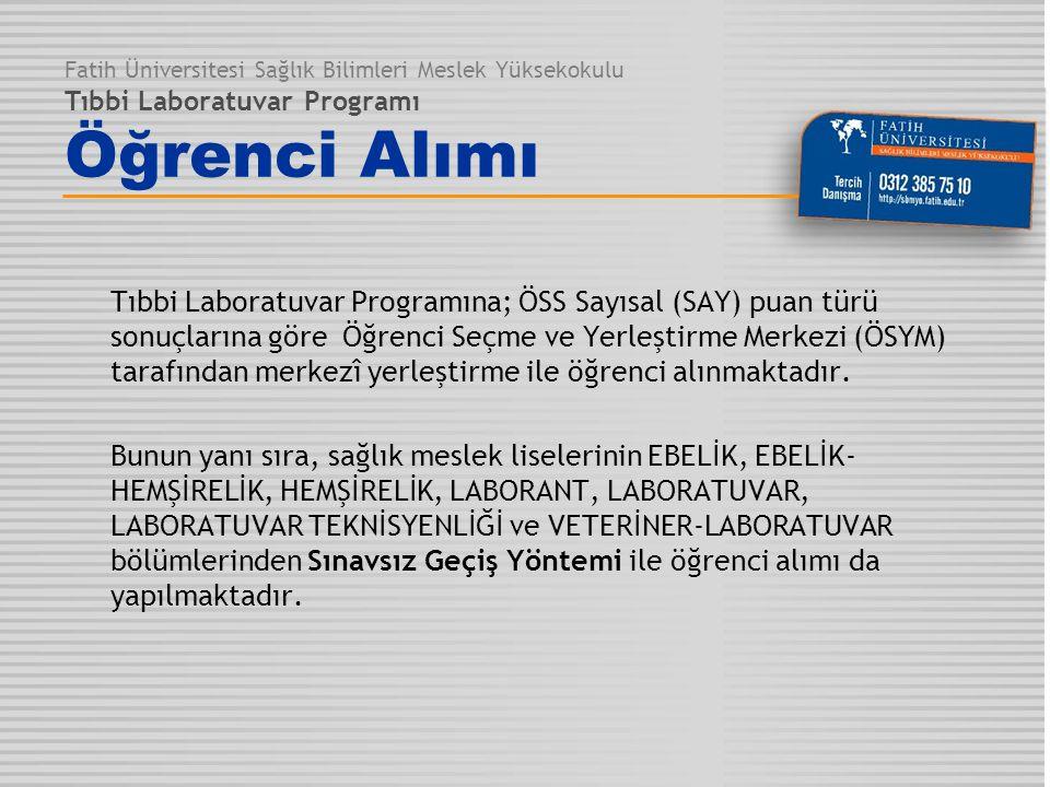 Fatih Üniversitesi Sağlık Bilimleri Meslek Yüksekokulu Tıbbi Laboratuvar Programı Öğrenci Alımı
