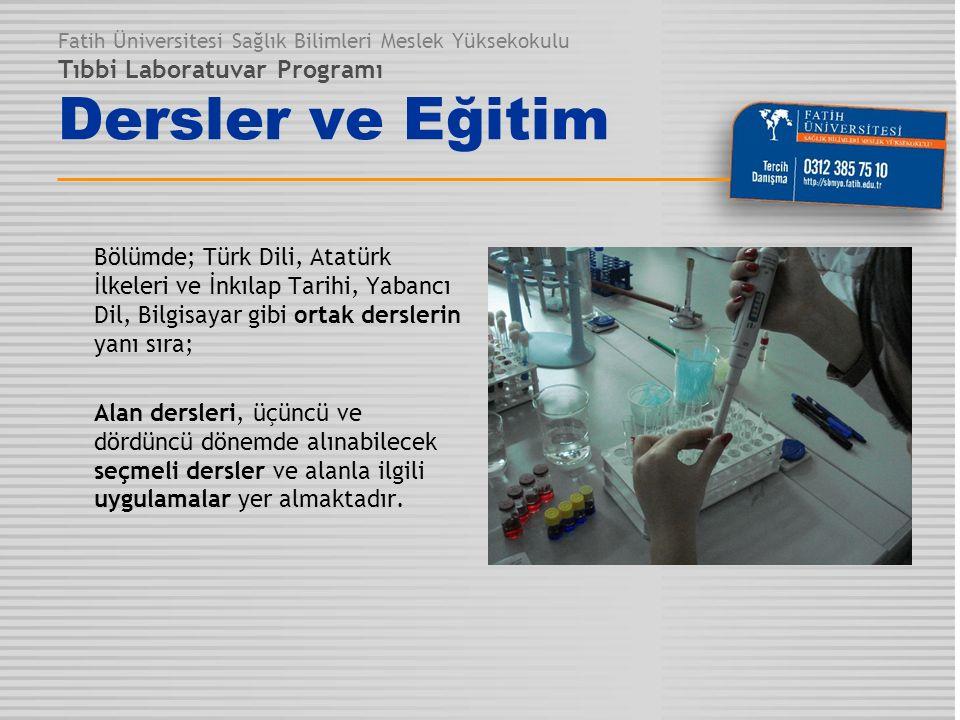 Fatih Üniversitesi Sağlık Bilimleri Meslek Yüksekokulu Tıbbi Laboratuvar Programı Dersler ve Eğitim