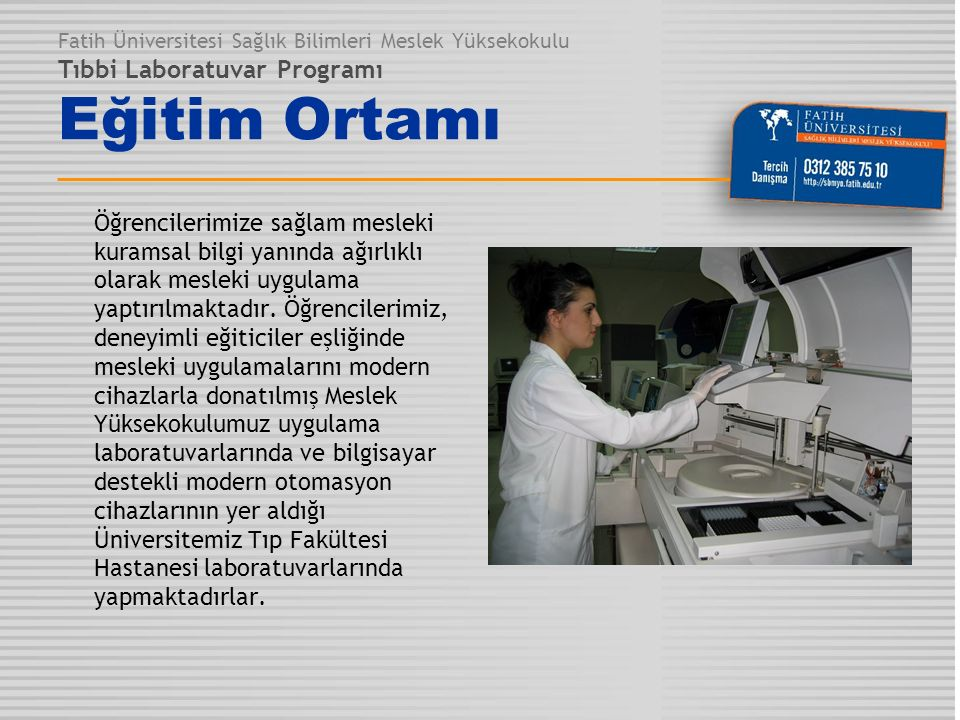 Fatih Üniversitesi Sağlık Bilimleri Meslek Yüksekokulu Tıbbi Laboratuvar Programı Eğitim Ortamı