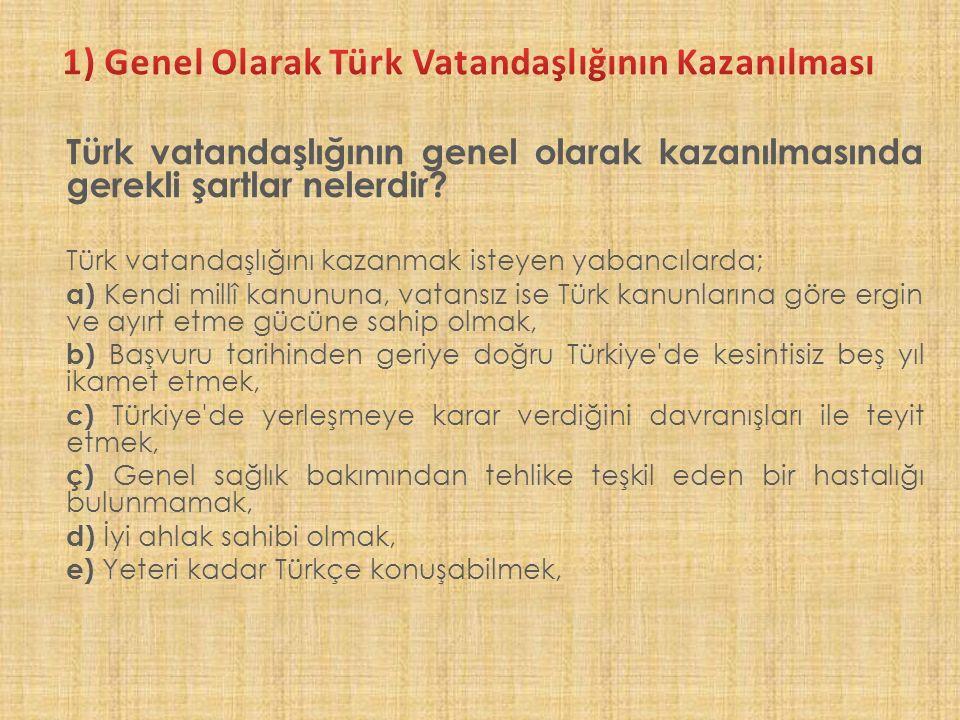 1) Genel Olarak Türk Vatandaşlığının Kazanılması