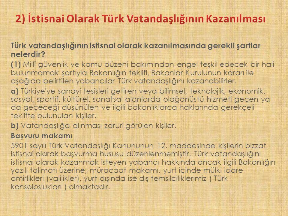 2) İstisnai Olarak Türk Vatandaşlığının Kazanılması