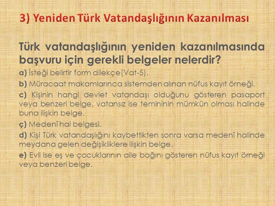 3) Yeniden Türk Vatandaşlığının Kazanılması