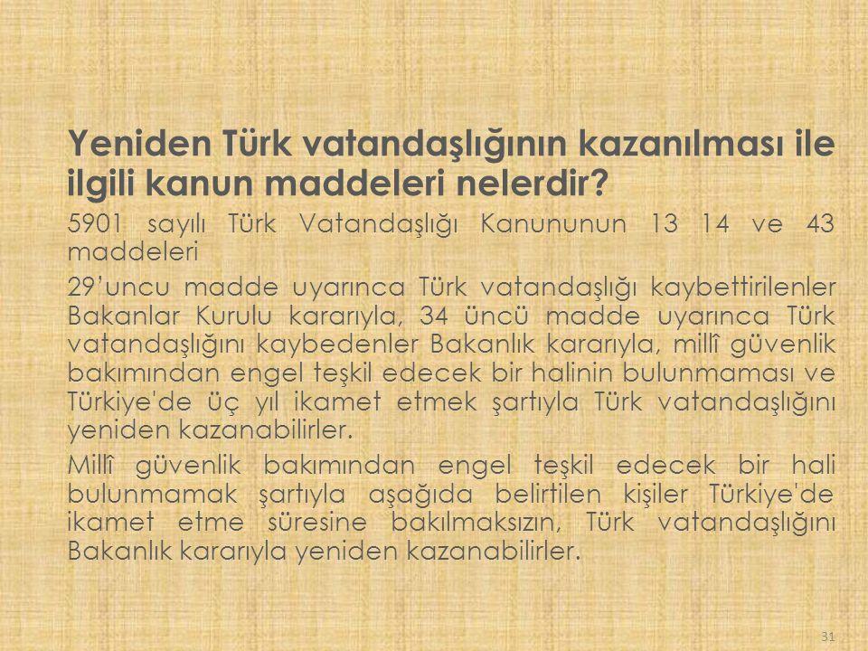 Yeniden Türk vatandaşlığının kazanılması ile ilgili kanun maddeleri nelerdir