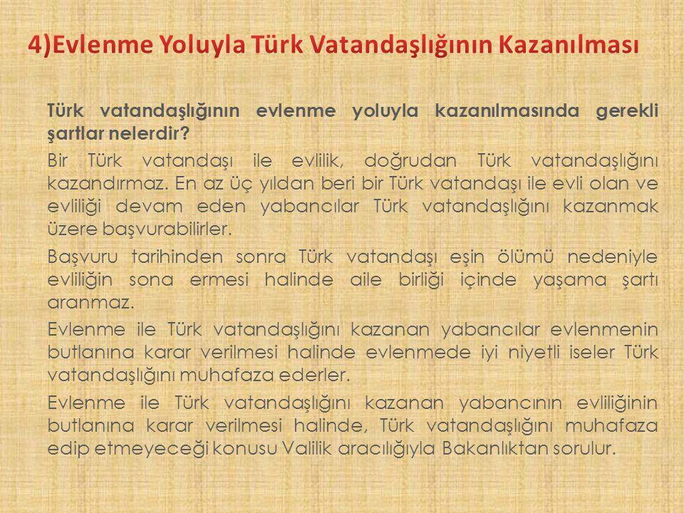 4)Evlenme Yoluyla Türk Vatandaşlığının Kazanılması