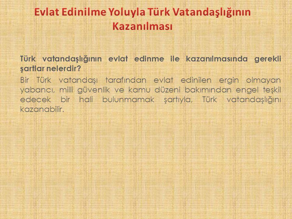 Evlat Edinilme Yoluyla Türk Vatandaşlığının Kazanılması