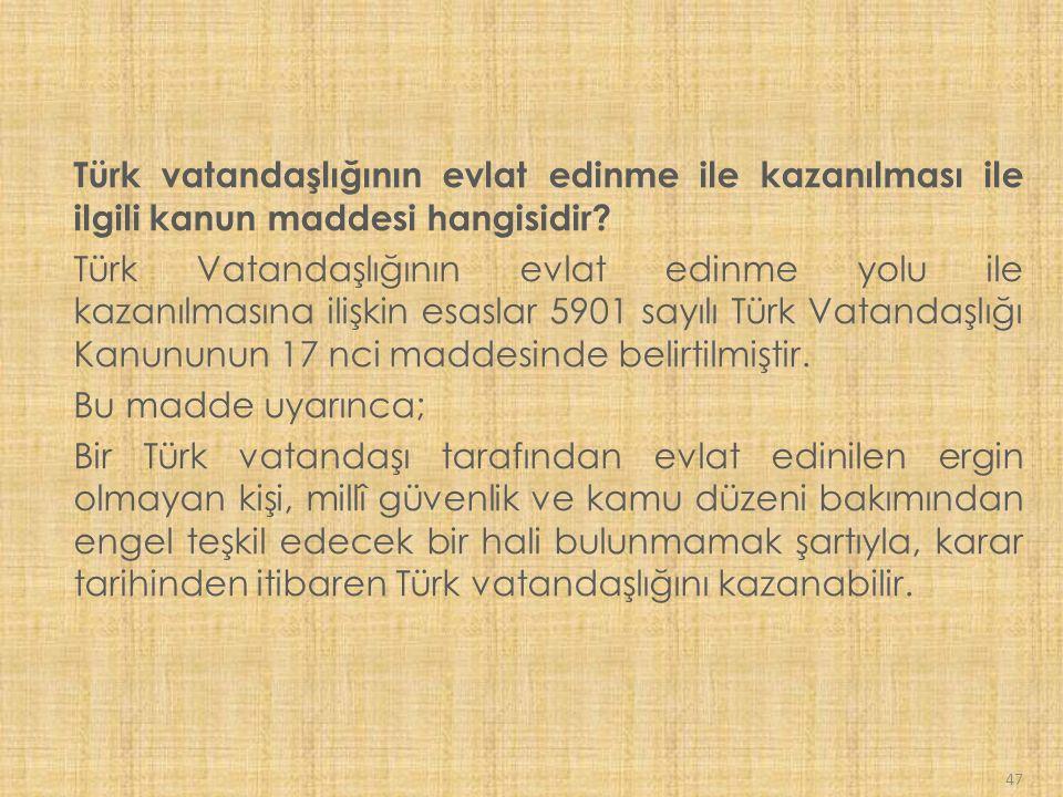 Türk vatandaşlığının evlat edinme ile kazanılması ile ilgili kanun maddesi hangisidir