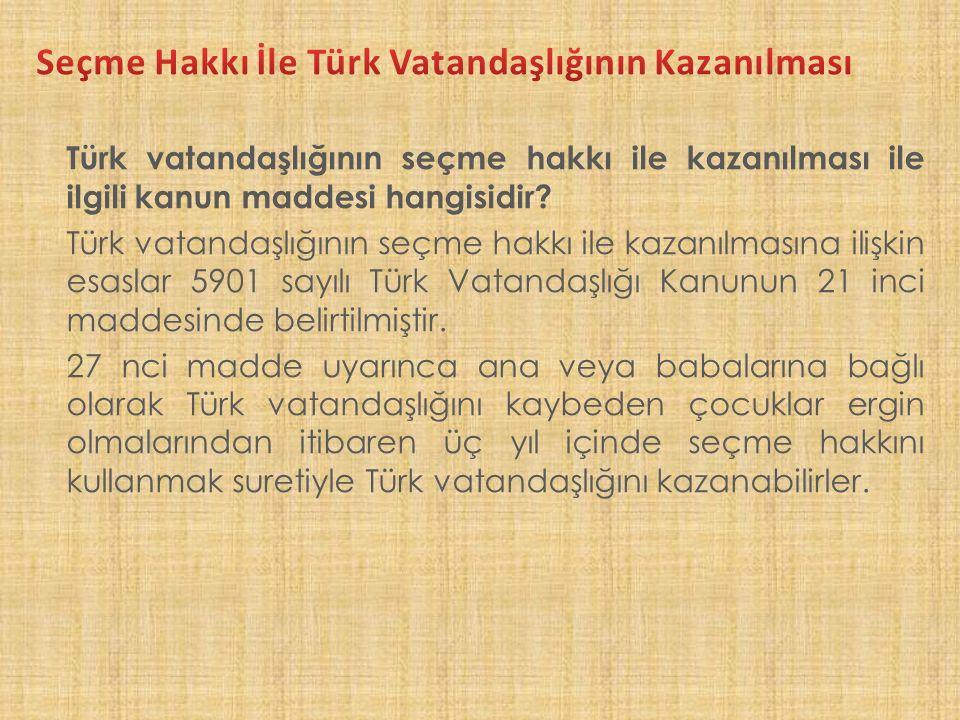 Seçme Hakkı İle Türk Vatandaşlığının Kazanılması