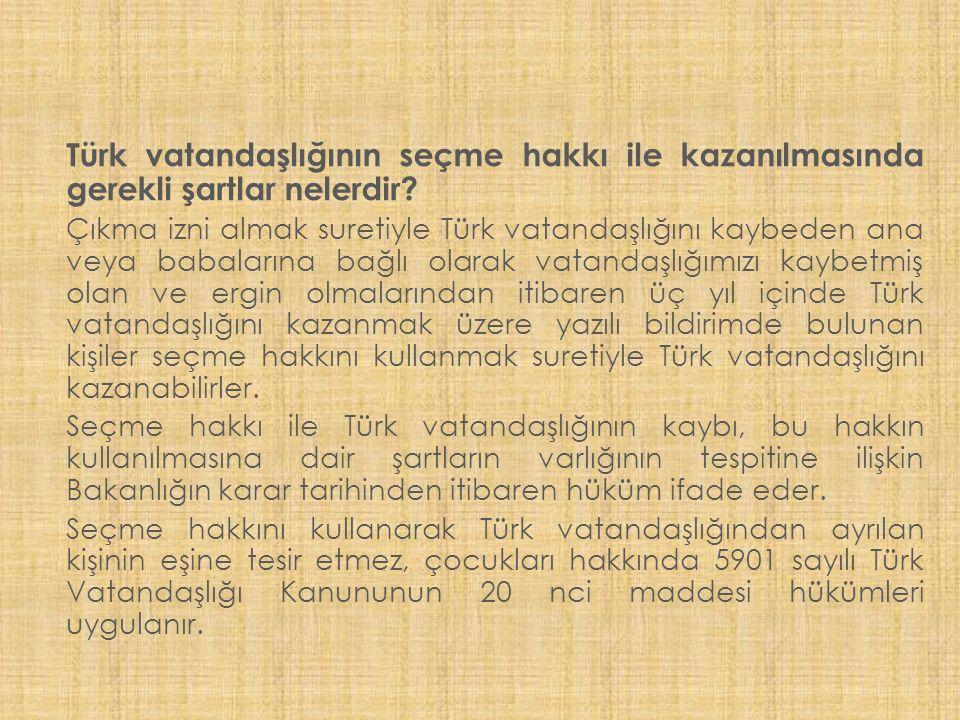 Türk vatandaşlığının seçme hakkı ile kazanılmasında gerekli şartlar nelerdir
