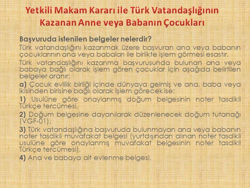Yetkili Makam Kararı ile Türk Vatandaşlığının Kazanan Anne veya Babanın Çocukları