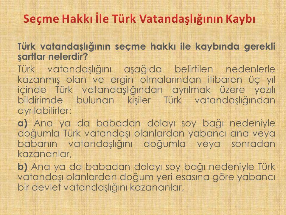 Seçme Hakkı İle Türk Vatandaşlığının Kaybı