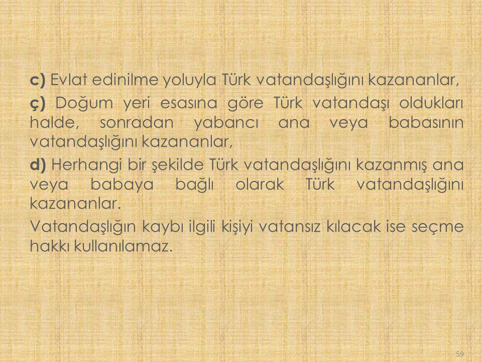 c) Evlat edinilme yoluyla Türk vatandaşlığını kazananlar,