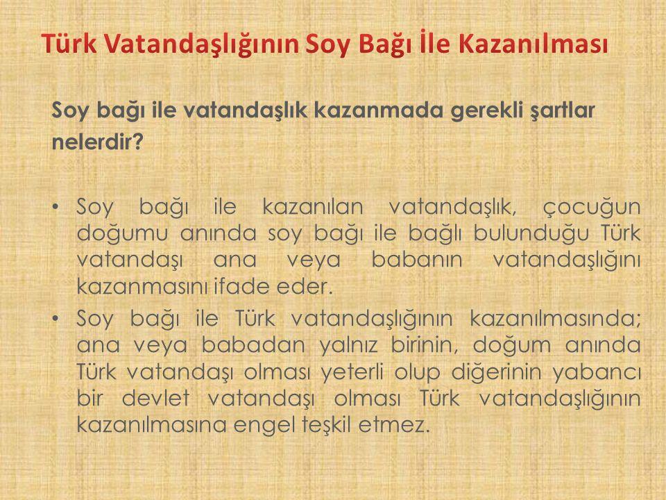 Türk Vatandaşlığının Soy Bağı İle Kazanılması