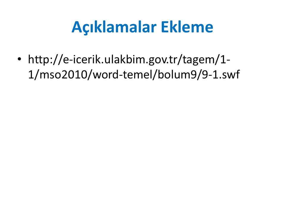 Açıklamalar Ekleme http://e-icerik.ulakbim.gov.tr/tagem/1-1/mso2010/word-temel/bolum9/9-1.swf