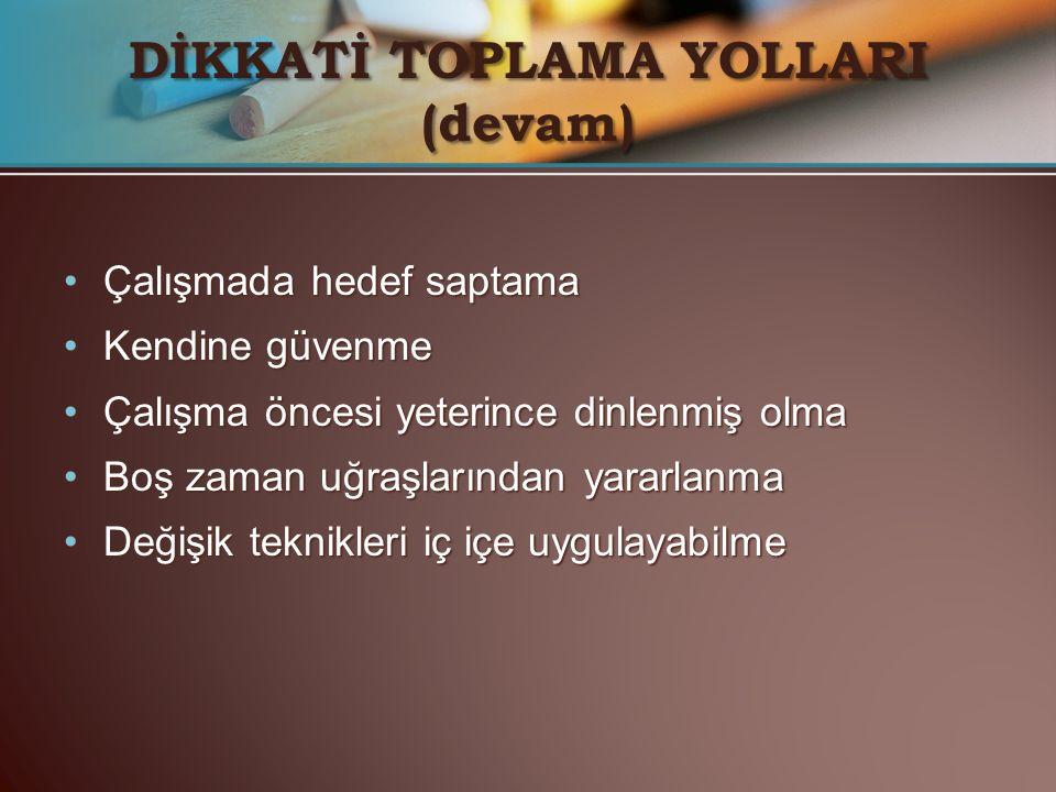 DİKKATİ TOPLAMA YOLLARI (devam)