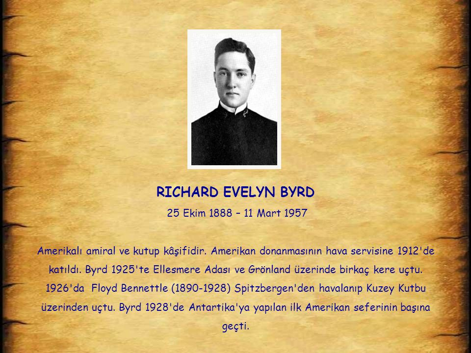 RICHARD EVELYN BYRD 25 Ekim 1888 – 11 Mart 1957