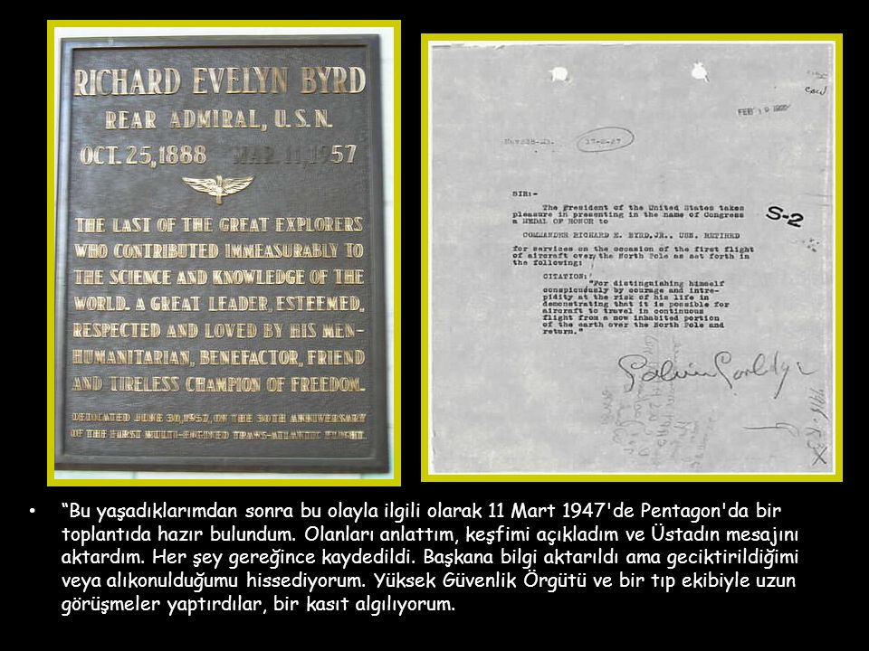 Bu yaşadıklarımdan sonra bu olayla ilgili olarak 11 Mart 1947 de Pentagon da bir toplantıda hazır bulundum.
