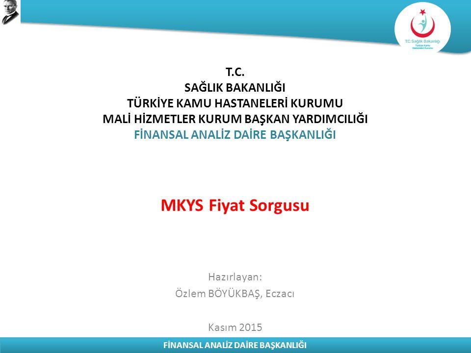 MKYS Fiyat Sorgusu Hazırlayan: Özlem BÖYÜKBAŞ, Eczacı Kasım 2015