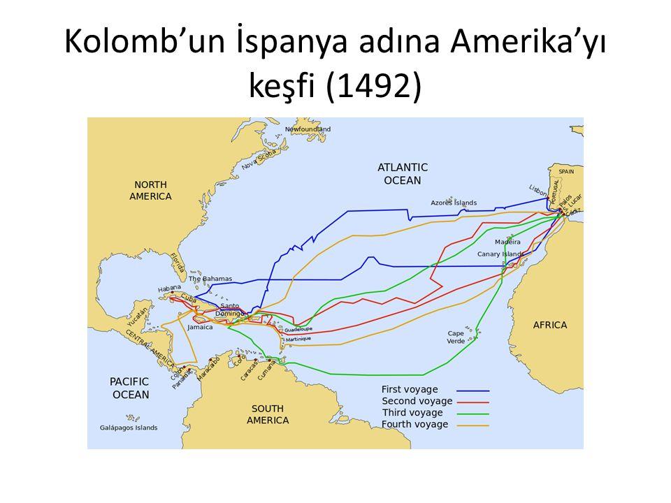 Kolomb'un İspanya adına Amerika'yı keşfi (1492)