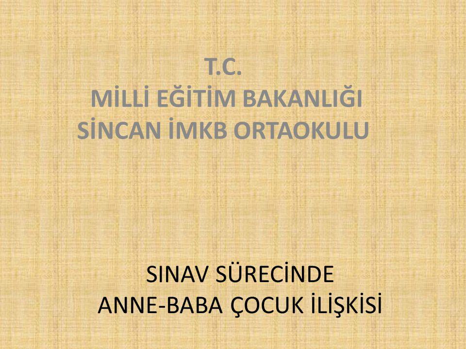 SINAV SÜRECİNDE ANNE-BABA ÇOCUK İLİŞKİSİ